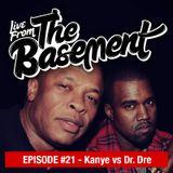 Live From The Basement: Kanye vs Dr. Dre | Episode 21