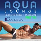 Aqua Lounge PART TWO on the Pool Deck :: 17 June 2018