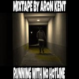#53 MINUTES OF RUNNING WITH NO HOTLINE - Aron Kent