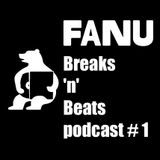 Fanu presents Breaks 'n' Beats Podcast # 1