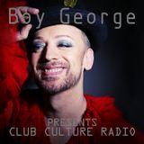 Boy George Presents...Club Culture Radio #003