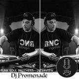 Funk Soul Brothers Interview - Dj Promenade