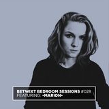 •marion• - BETWIXT Bedroom Sessions #028