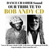 OUR TRIBUTE TO BOB ANDY CD - DANCE CRASHER Sound Mixtape