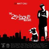 The 25th Hour Mixtape by DJ Matt Cali