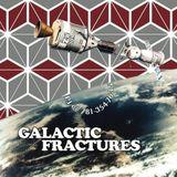 Galactic Fractures Volume 2