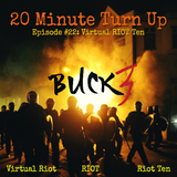 20 Minute Turn Up - Virtual RIOT Ten (Ep. #22)