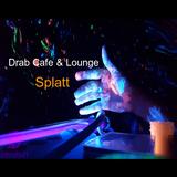Drab Cafe & Lounge - Splatt