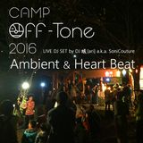 Ambient & Heart Beat at CAMP Off-Tone2016