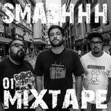 SMASHHH MIXTAPE #01