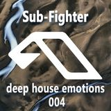 Sub-Fighter - deep house emotions 004
