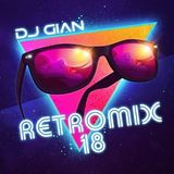 DJ Gian - Retromix 80's In The Mix Vol 18 (Section The 80's Part 3)