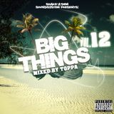 BIG THINGS VOL.12