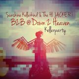 Sunshine Kellerkind & The HI JACKER! # b2b @ DOWN 2 HEAVEN Kellerparty