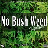 Dj Kitchad - No Bush Weed Mixtape ( Endorsed By Gage)
