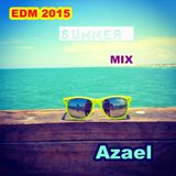 Azael EDM 2015 Summer Mix
