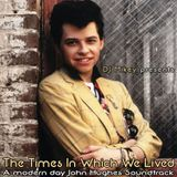 The Times In Which We Lived | Modern Day John Hughes Soundtrack | DJ Mikey
