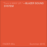 FADER Mix: Blazer Sound System