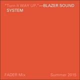 FADER Mix: Blazer Sound System