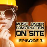 """MUSIC UNDER CONSTRUCTION """"ON SITE"""" EPISODE 3 LIVE @ Makers & Finders"""
