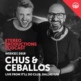 Chus & Ceballos - Stereo Productions Podcast 261 (live at It'll Do, Dallas) - 10-Aug-2018