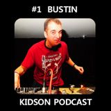 Kidson Podcast #1 - Bustin