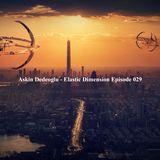 Askin Dedeoglu - Elastic Dimension Episode 029