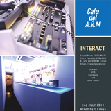 INTERACT 2nd JULY 2019 @ Cafe del A.R.M Tokyo / Mixed by naya