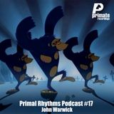 Primate Recordings presents 'Primal Rhythms Edition 17' featuring John Warwick and the 'Endangered S