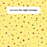 We Own The Night Mixtape