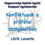 Lőrik Levente - Konfliktusok a prófétai szolgálatban