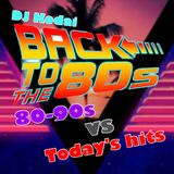 BACK TO THE 80s  ~80-90s VS Today's hits~