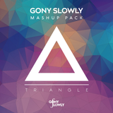Gony Slowly Mashup Pack Mix | TRIANGLE