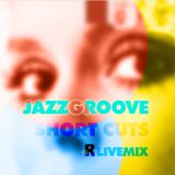 JAZZGROOVE short CUTS