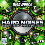 HARD NOISES Chapter 24 - mixed by Giga Dance