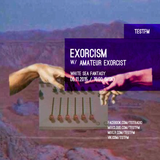 Exorcism w/ Amateur Exorcist – 06/11/2015