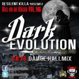 """2013 DANCEHALL MIX KILL OR BE KILLED VOL.16 """"DARK EVOLUTION"""" BY DJ SILENT KILLA"""