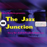 Portobello Radio Saturday Sessions @LondonWestBank with Chris Sullivan: The Jazz Junction EP5.