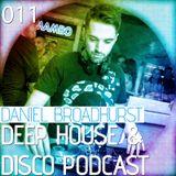 Deep House & Disco Podcast by DJ Daniel Broadhurst - 011