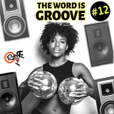 THE WORD IS GROOVE #12 (Radio RapTz)