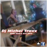 Dj Michel Traxx - New Year's Eve 2013 -