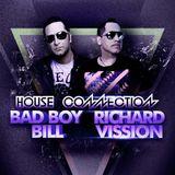 Behind The Decks Radio Show - Episode 20 (House Connection 3 - Bad Boy Bill & Richard Vission)