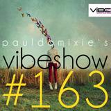 Paul Damixie`s Vibeshow #163