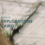 Explorations - Cairo @Radio AF, Lund