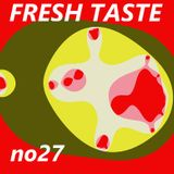 Fresh Taste #27