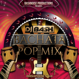 DJ Bash - Bachata Pop Mix