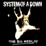 The Big Medley: System of a Down
