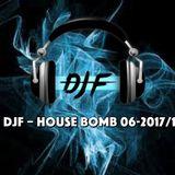 DJF House Bomb 06-2017 Part 1 (Opus V Edition)