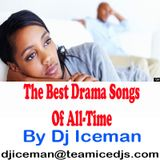 The Best Drama Songs Mix Of All-Time by Dj Iceman