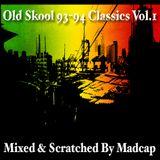 Madcap - 93-94 Old Skool Classics Vol.1